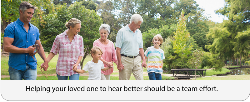 Helping your loved one to hear better should be a team effort.