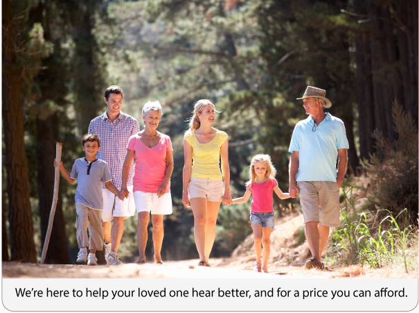 We're here to help your loved one hear better and for a price you can afford