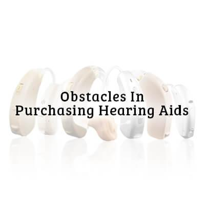 What Are the Main Obstacles in Purchasing Hearing Aids?