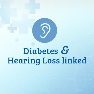 Hearing Loss and Diabetes - A Healthy Awareness