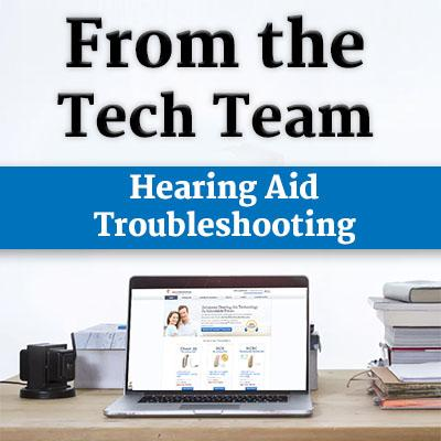 Hearing Aid Troubleshooting